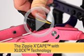 Zippie® X'CAPE™ with XLOCK™ Technology